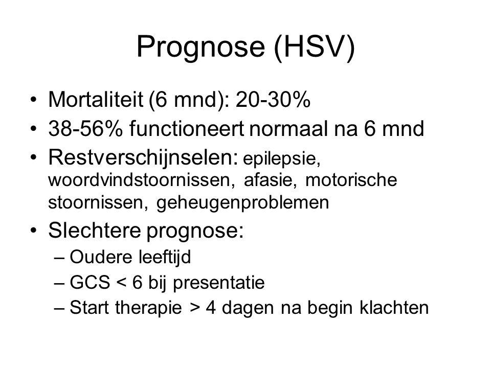 Prognose (HSV) Mortaliteit (6 mnd): 20-30%
