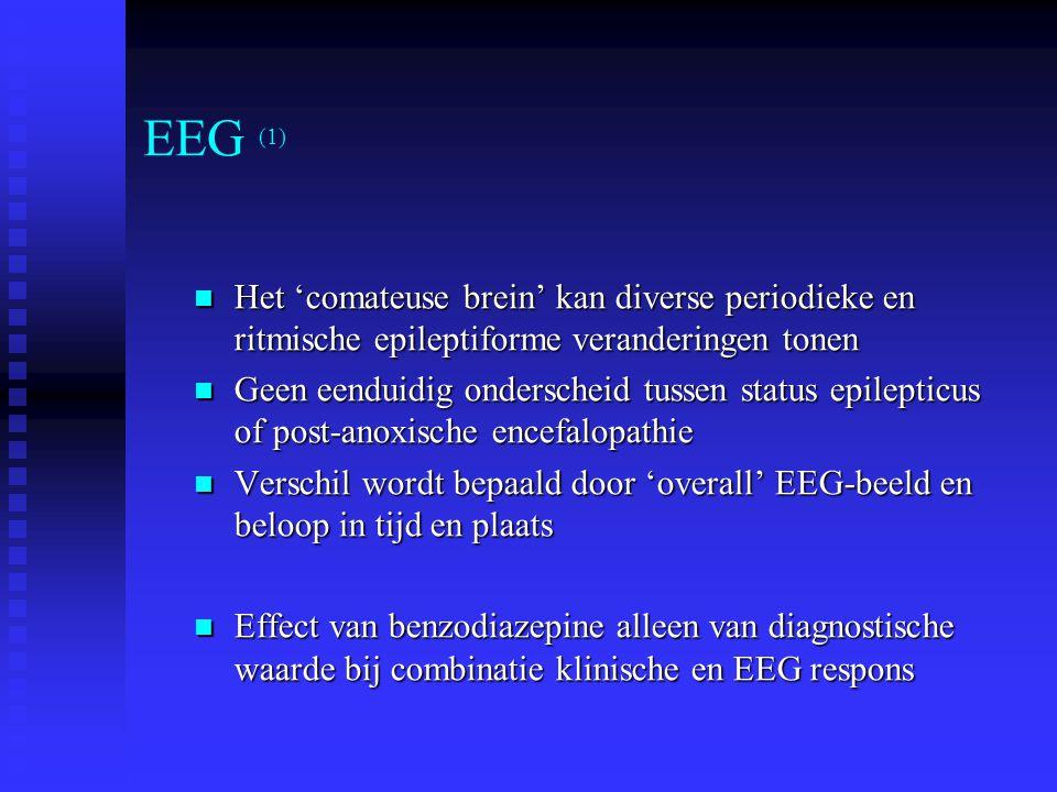 EEG (1) Het 'comateuse brein' kan diverse periodieke en ritmische epileptiforme veranderingen tonen.