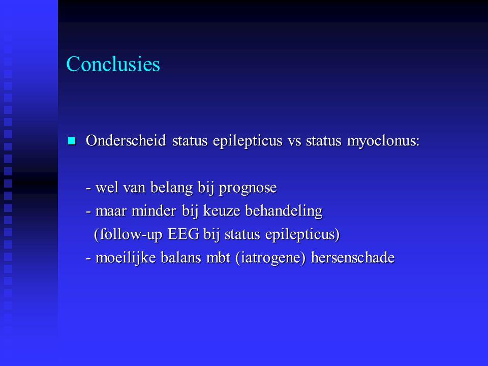 Conclusies Onderscheid status epilepticus vs status myoclonus: