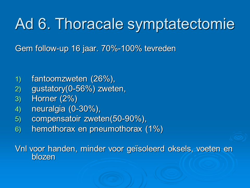 Ad 6. Thoracale symptatectomie