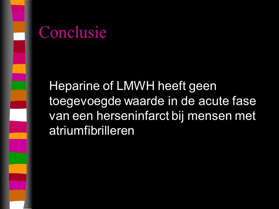 Conclusie Heparine of LMWH heeft geen toegevoegde waarde in de acute fase van een herseninfarct bij mensen met atriumfibrilleren.