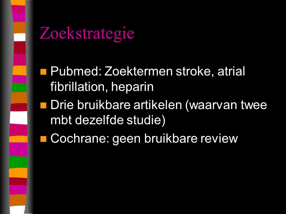 Zoekstrategie Pubmed: Zoektermen stroke, atrial fibrillation, heparin