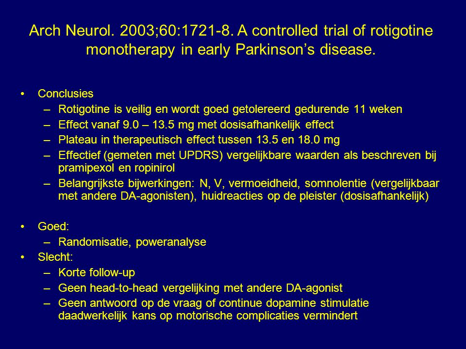 Arch Neurol. 2003;60:1721-8. A controlled trial of rotigotine monotherapy in early Parkinson's disease.