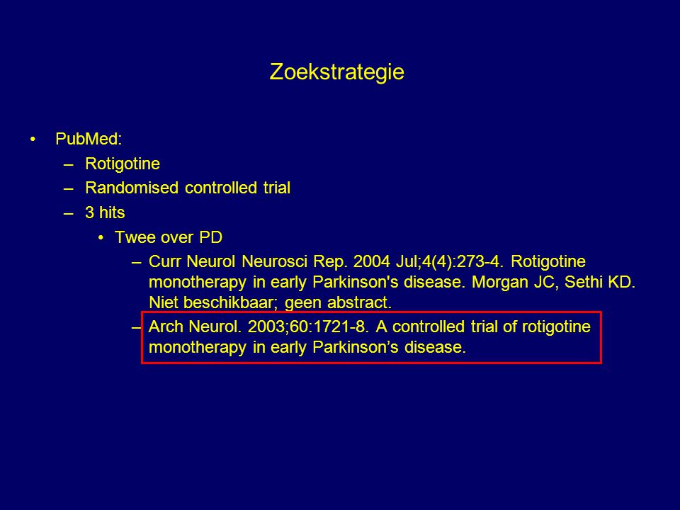 Zoekstrategie PubMed: Rotigotine Randomised controlled trial 3 hits