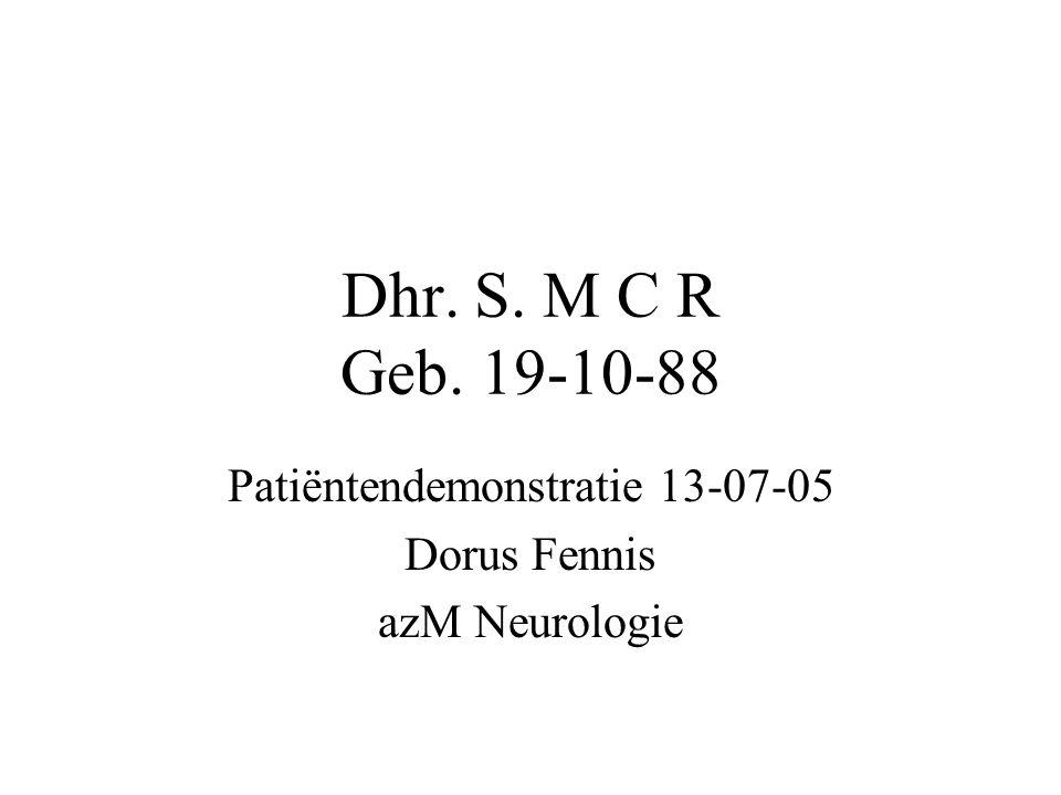 Patiëntendemonstratie 13-07-05 Dorus Fennis azM Neurologie