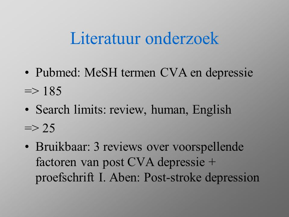 Literatuur onderzoek Pubmed: MeSH termen CVA en depressie => 185