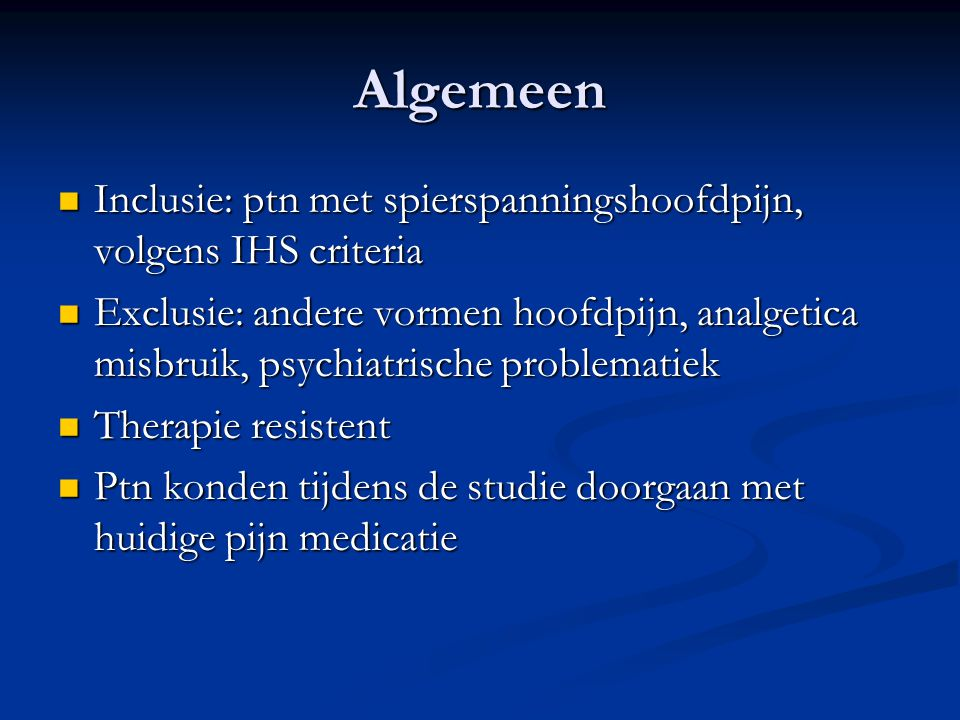 Algemeen Inclusie: ptn met spierspanningshoofdpijn, volgens IHS criteria.