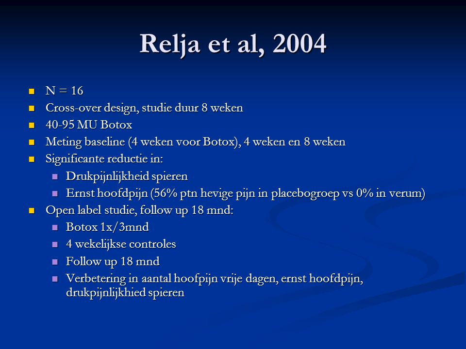 Relja et al, 2004 N = 16 Cross-over design, studie duur 8 weken