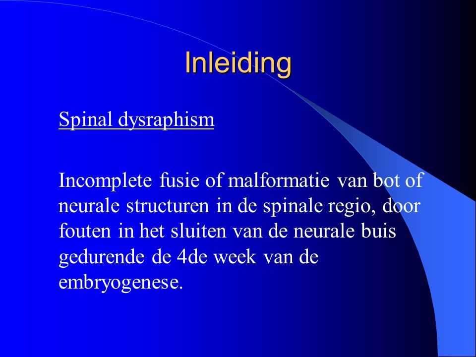 Inleiding Spinal dysraphism