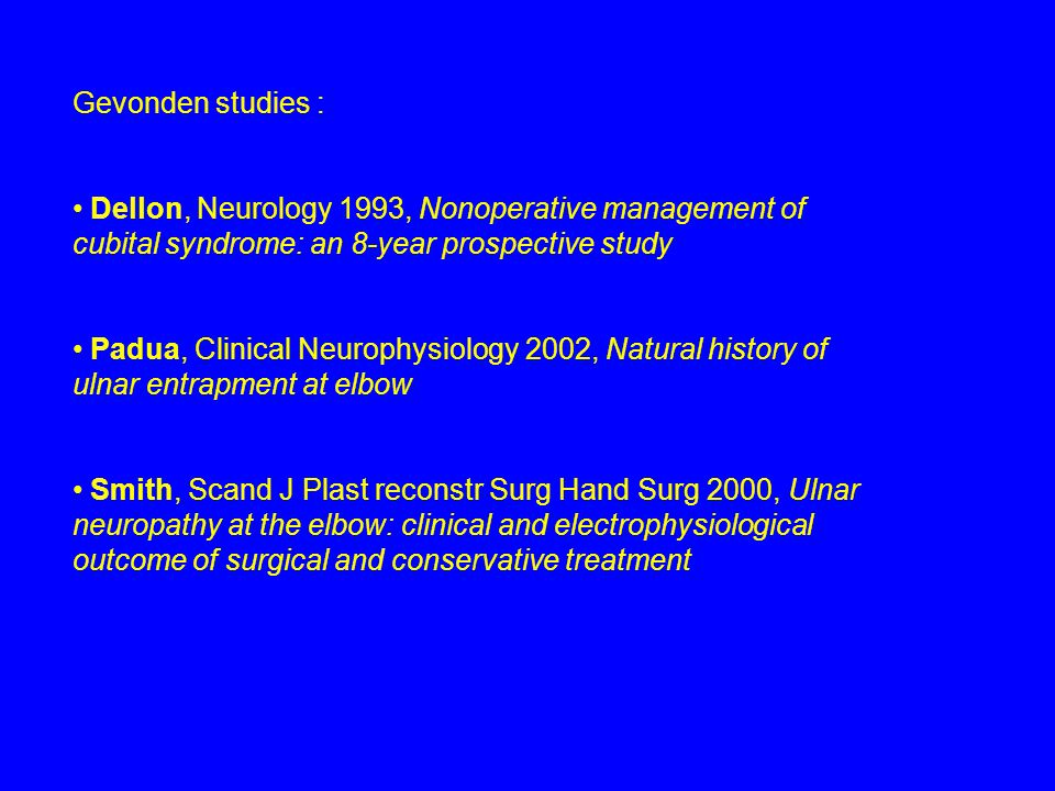 Gevonden studies : Dellon, Neurology 1993, Nonoperative management of cubital syndrome: an 8-year prospective study.