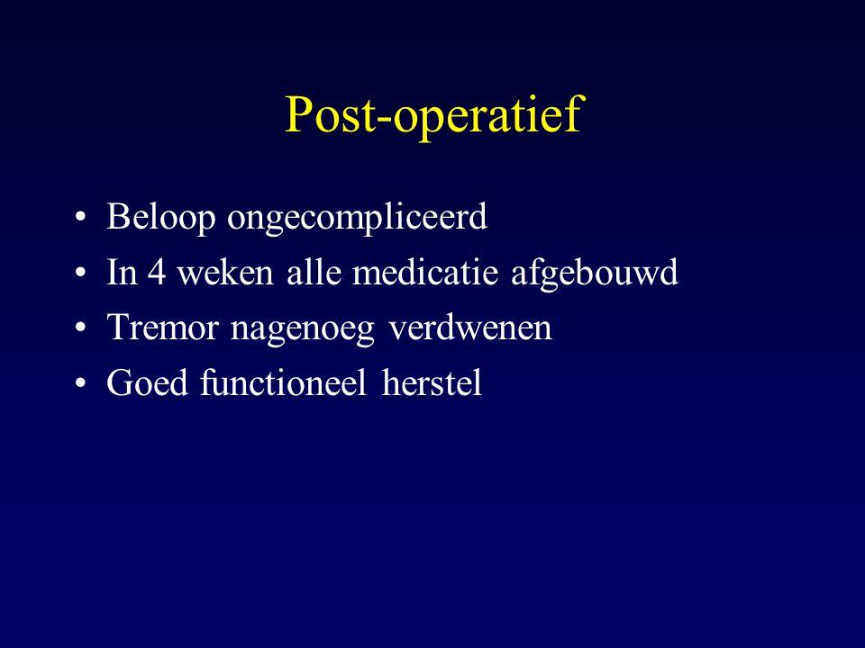 Post-operatief Beloop ongecompliceerd
