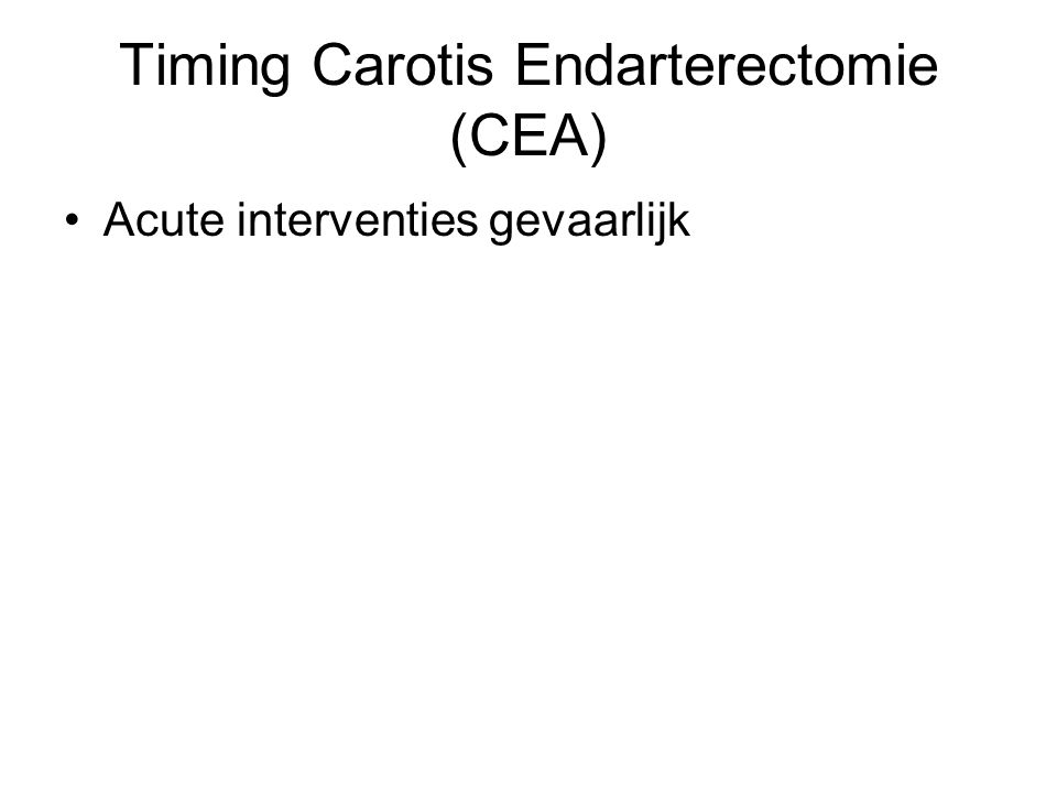 Timing Carotis Endarterectomie (CEA)