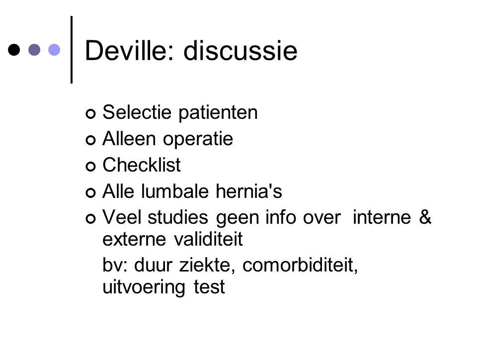 Deville: discussie Selectie patienten Alleen operatie Checklist