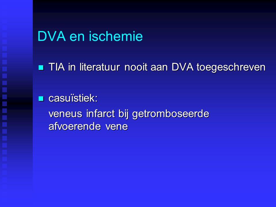 DVA en ischemie TIA in literatuur nooit aan DVA toegeschreven