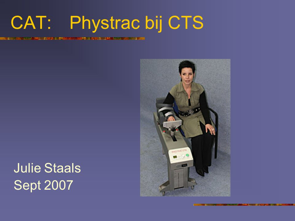 CAT: Phystrac bij CTS Julie Staals Sept 2007