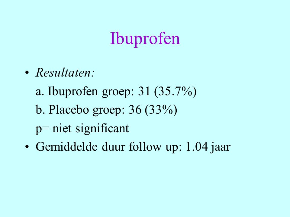 Ibuprofen Resultaten: a. Ibuprofen groep: 31 (35.7%)
