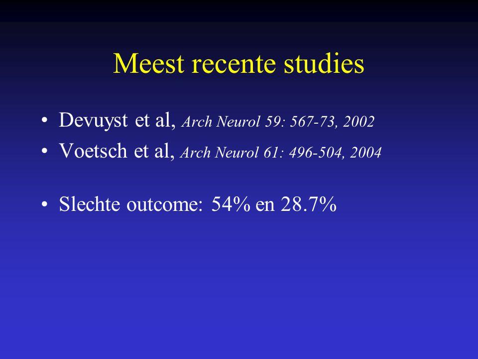 Meest recente studies Devuyst et al, Arch Neurol 59: 567-73, 2002