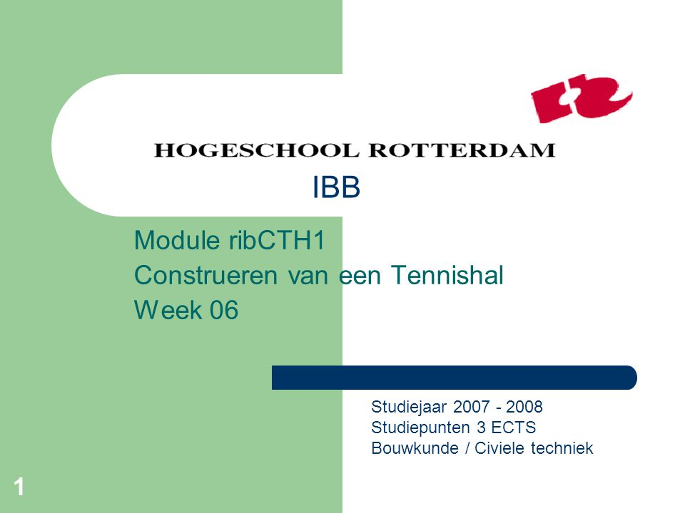 Module ribCTH1 Construeren van een Tennishal Week 06