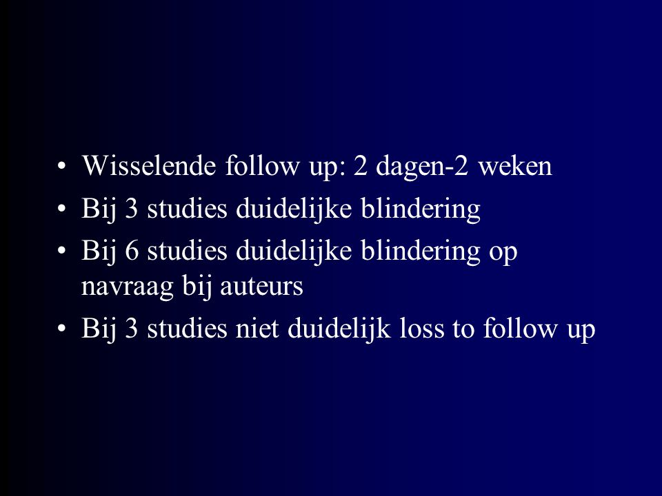 Wisselende follow up: 2 dagen-2 weken