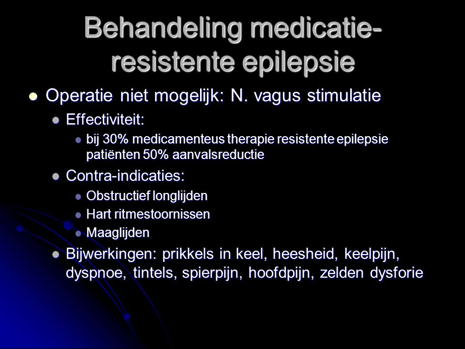 Behandeling medicatie- resistente epilepsie