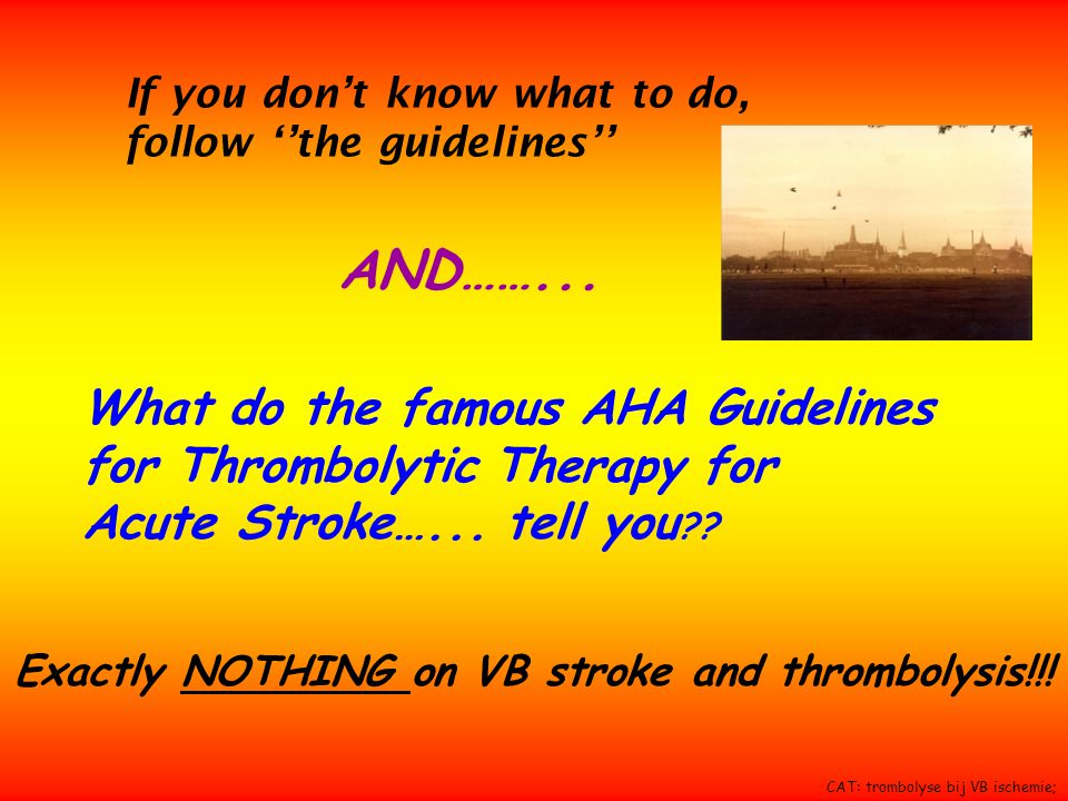 AND……... What do the famous AHA Guidelines
