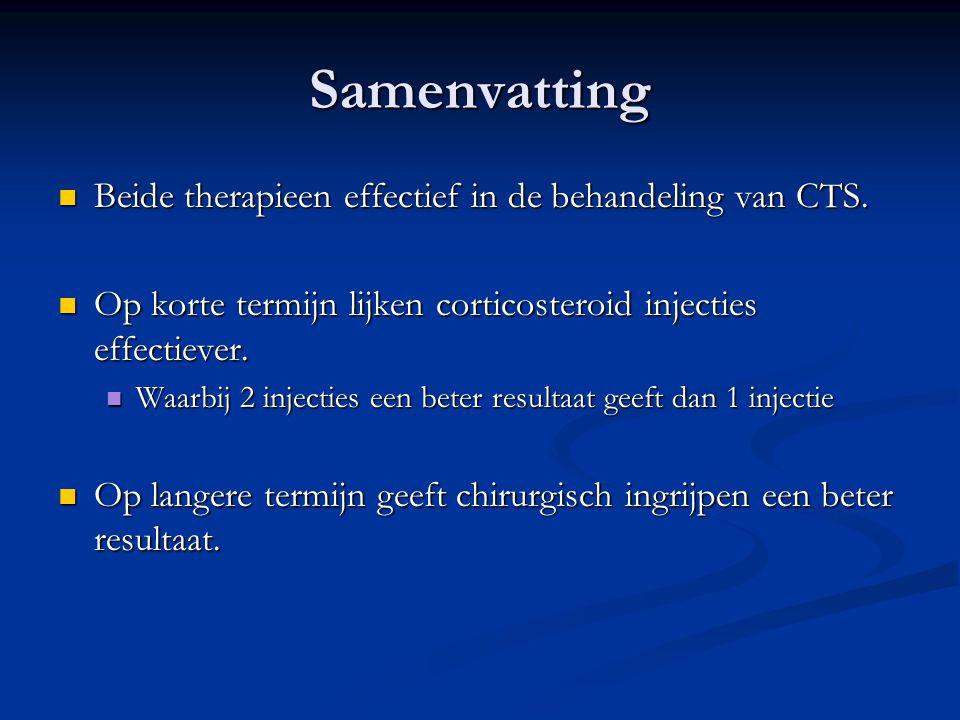 Samenvatting Beide therapieen effectief in de behandeling van CTS.