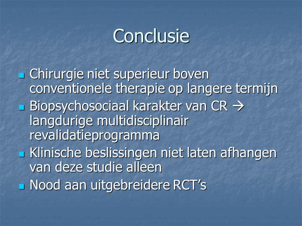 Conclusie Chirurgie niet superieur boven conventionele therapie op langere termijn.