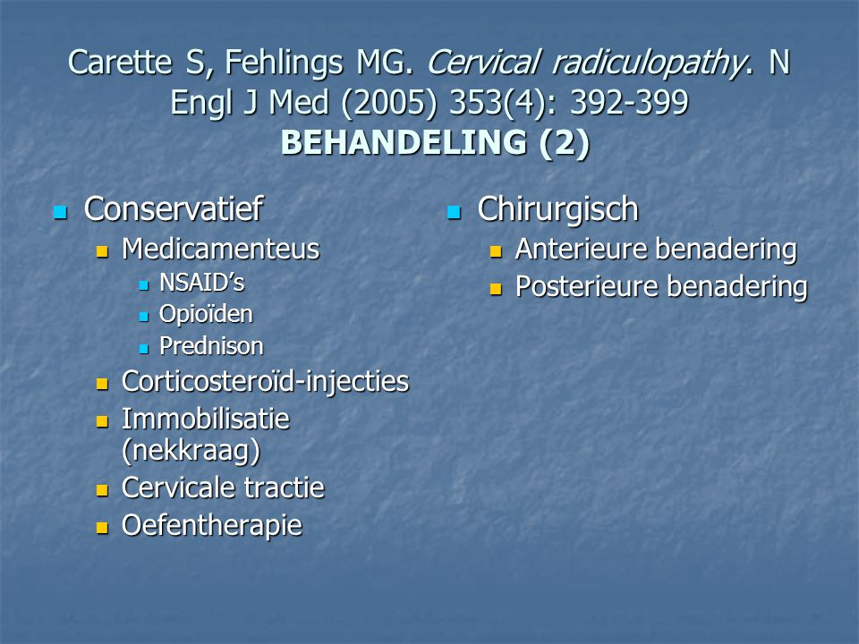 Carette S, Fehlings MG. Cervical radiculopathy