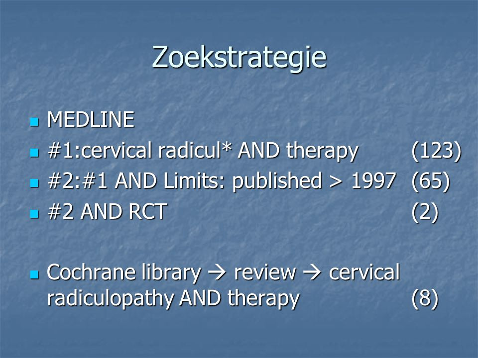 Zoekstrategie MEDLINE #1:cervical radicul* AND therapy (123)
