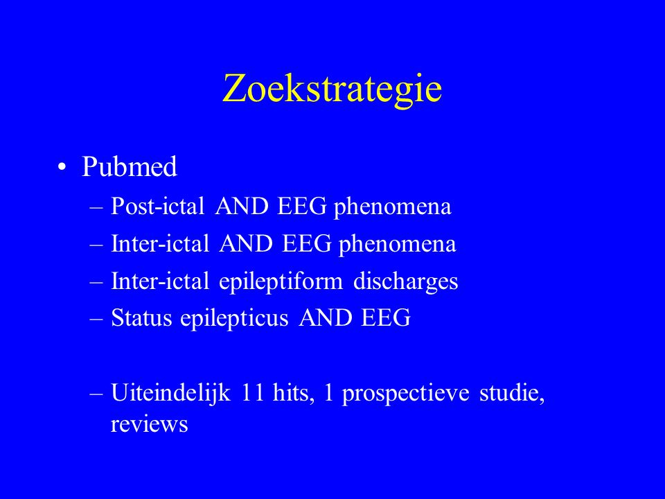 Zoekstrategie Pubmed Post-ictal AND EEG phenomena