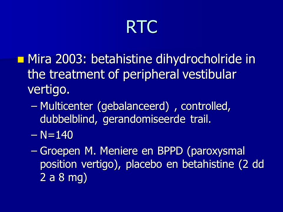 RTC Mira 2003: betahistine dihydrocholride in the treatment of peripheral vestibular vertigo.