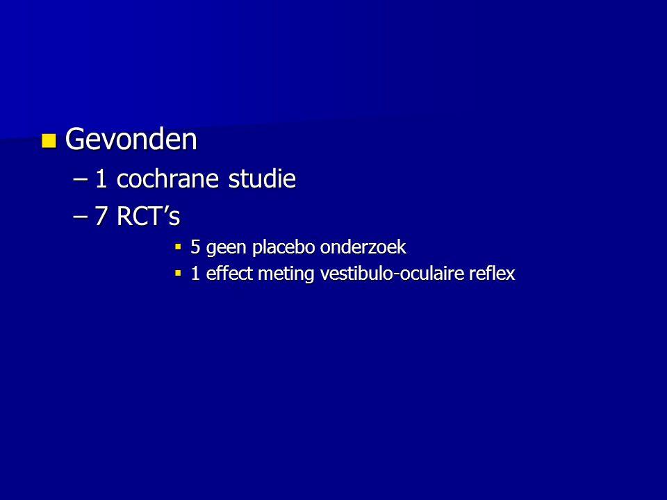Gevonden 1 cochrane studie 7 RCT's 5 geen placebo onderzoek