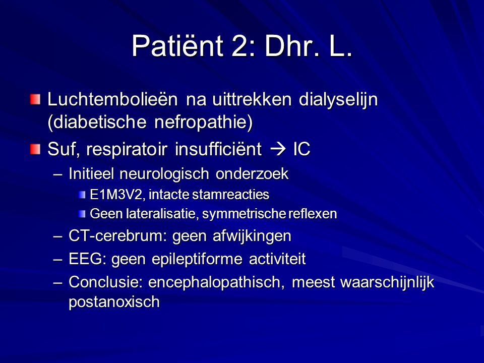 Patiënt 2: Dhr. L. Luchtembolieën na uittrekken dialyselijn (diabetische nefropathie) Suf, respiratoir insufficiënt  IC.