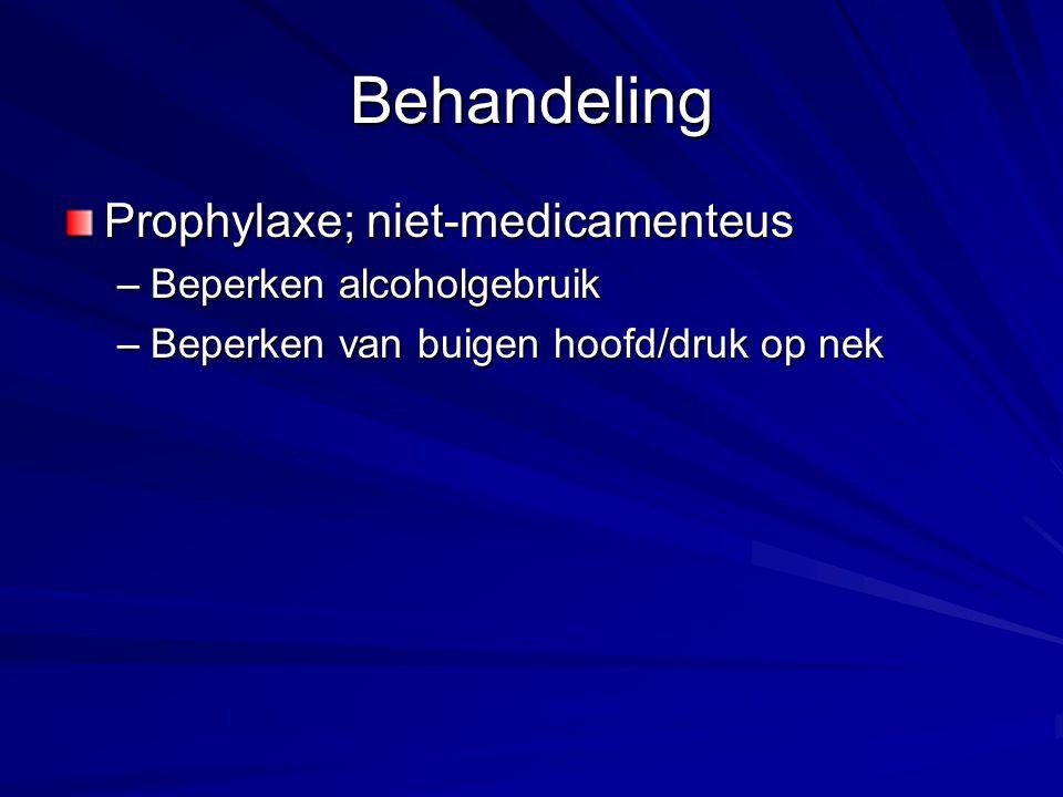 Behandeling Prophylaxe; niet-medicamenteus Beperken alcoholgebruik