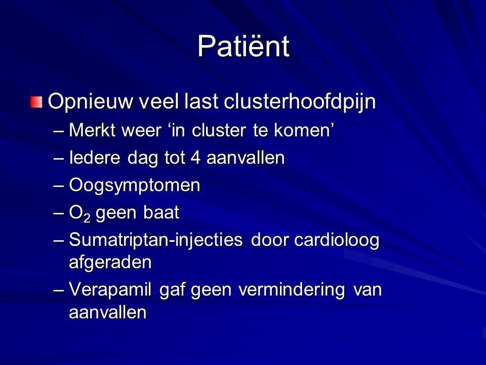 Patiënt Opnieuw veel last clusterhoofdpijn