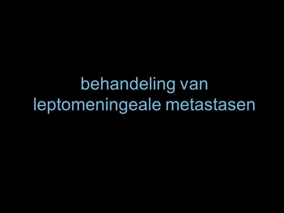 behandeling van leptomeningeale metastasen