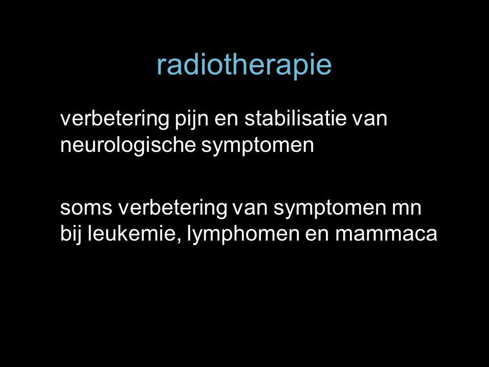 radiotherapie verbetering pijn en stabilisatie van neurologische symptomen.