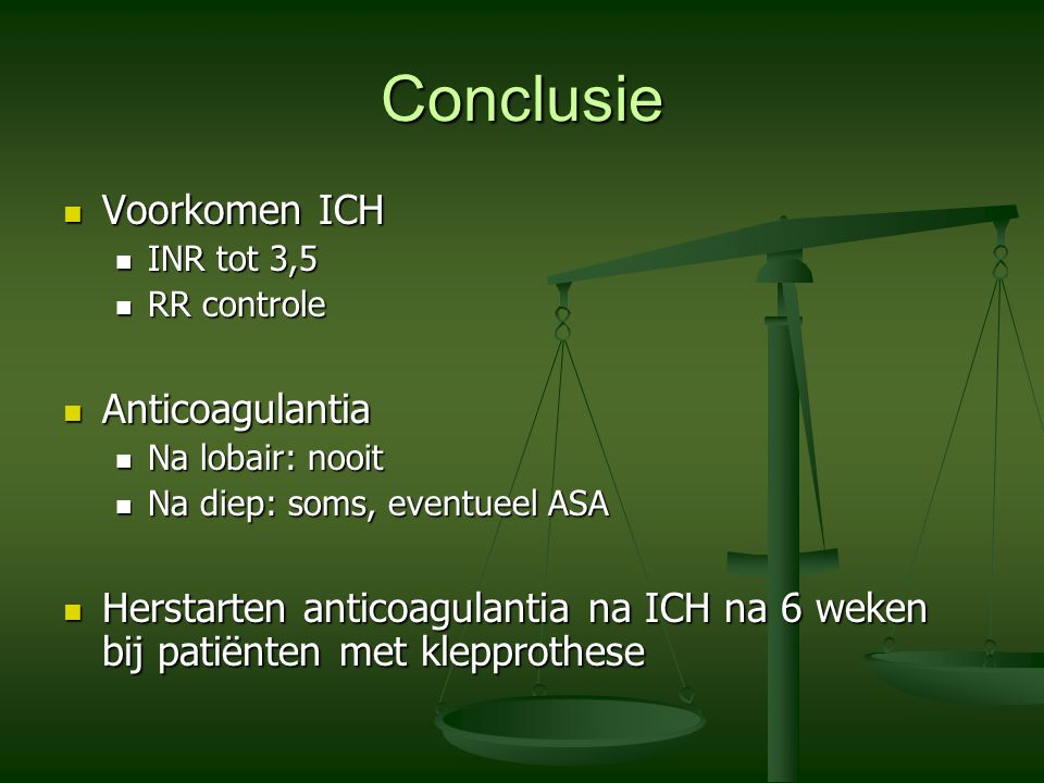 Conclusie Voorkomen ICH Anticoagulantia