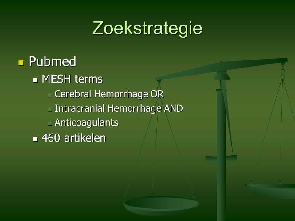 Zoekstrategie Pubmed MESH terms 460 artikelen Cerebral Hemorrhage OR