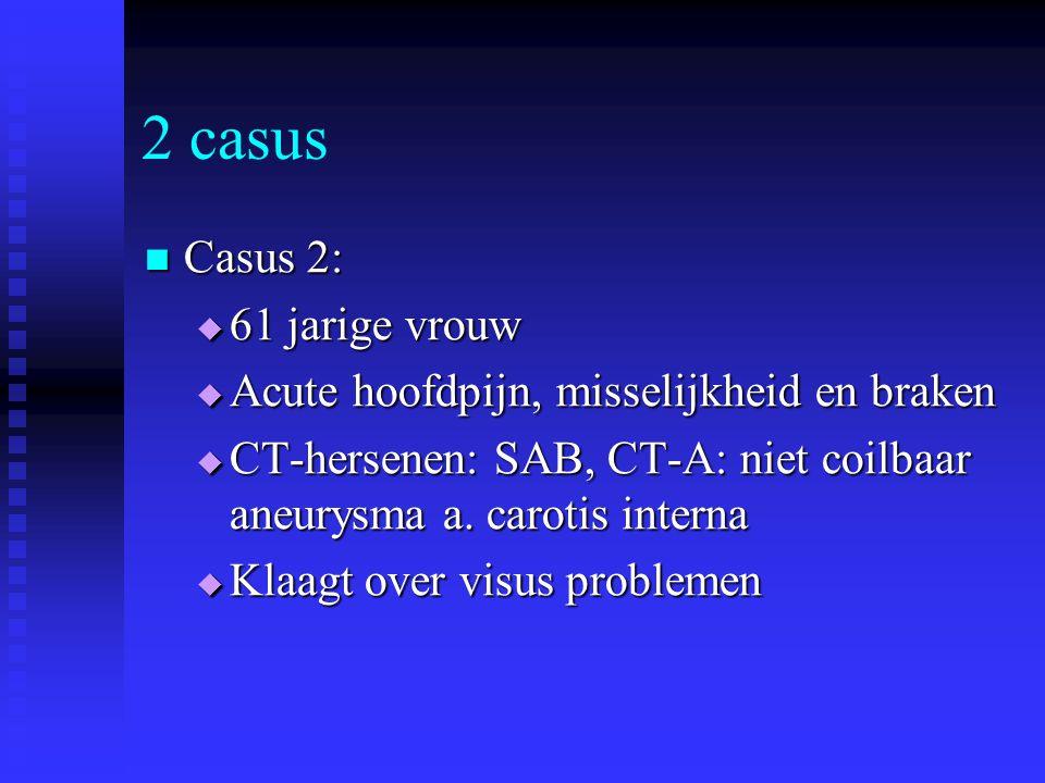 2 casus Casus 2: 61 jarige vrouw