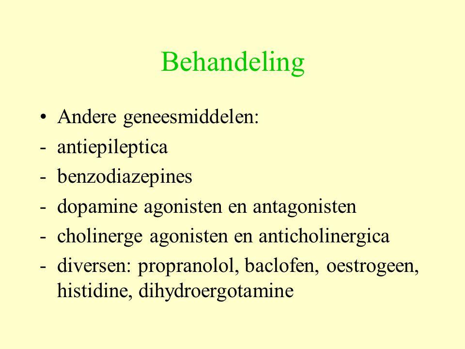 Behandeling Andere geneesmiddelen: - antiepileptica - benzodiazepines