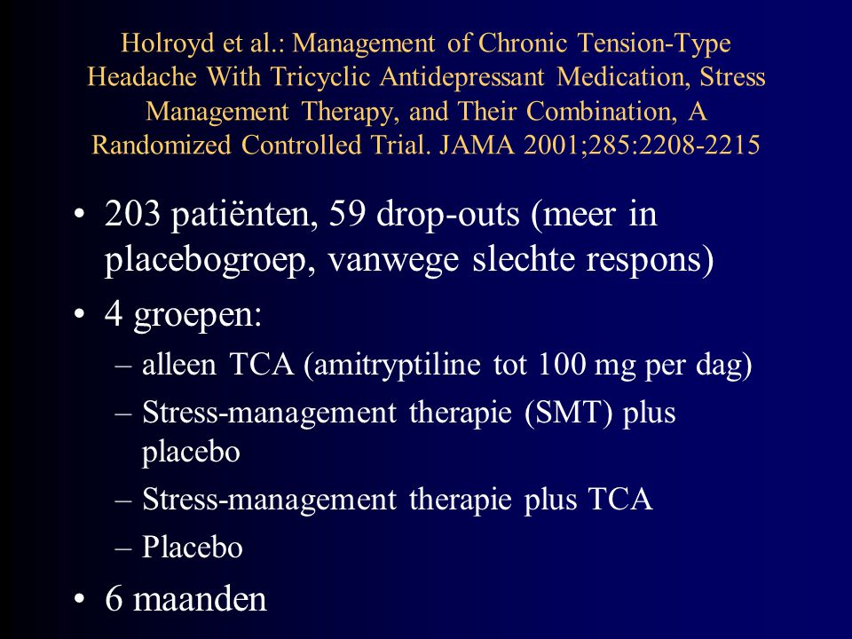 Holroyd et al.: Management of Chronic Tension-Type Headache With Tricyclic Antidepressant Medication, Stress Management Therapy, and Their Combination, A Randomized Controlled Trial. JAMA 2001;285:2208-2215