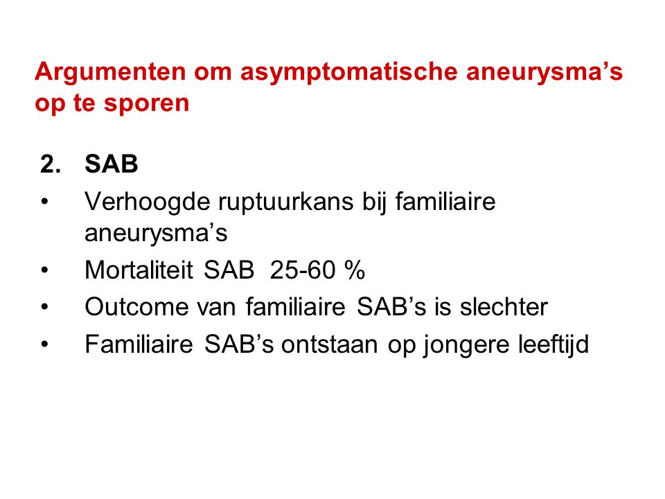 Argumenten om asymptomatische aneurysma's op te sporen