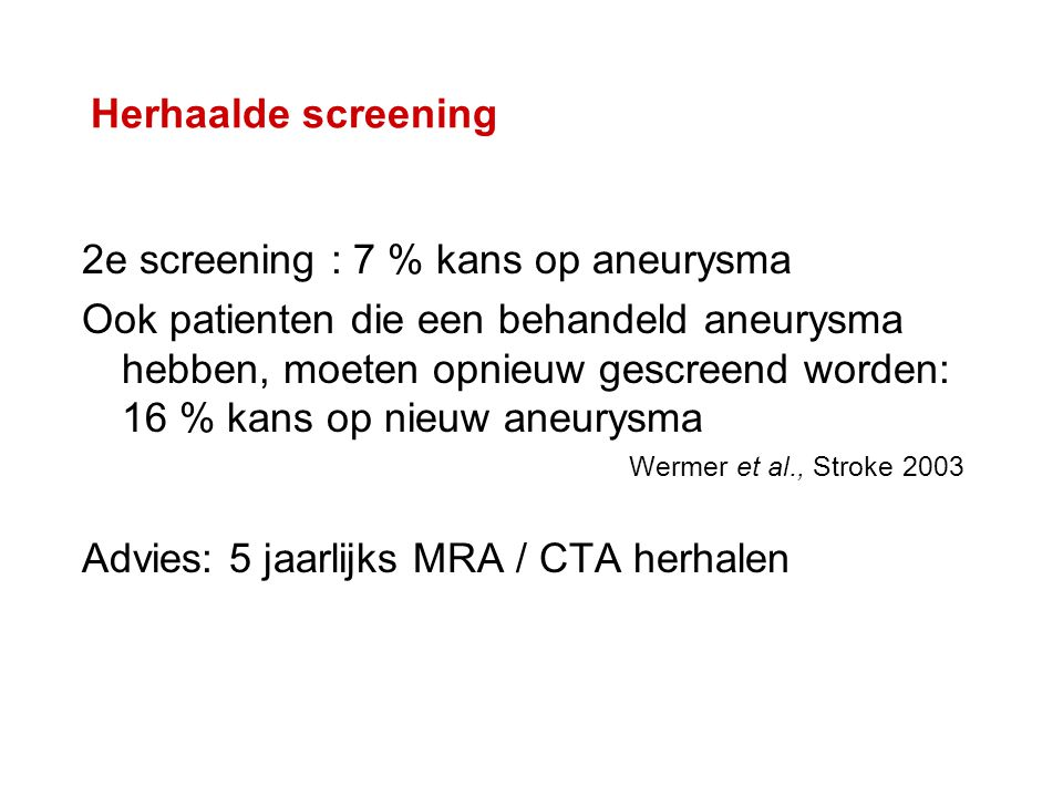 2e screening : 7 % kans op aneurysma