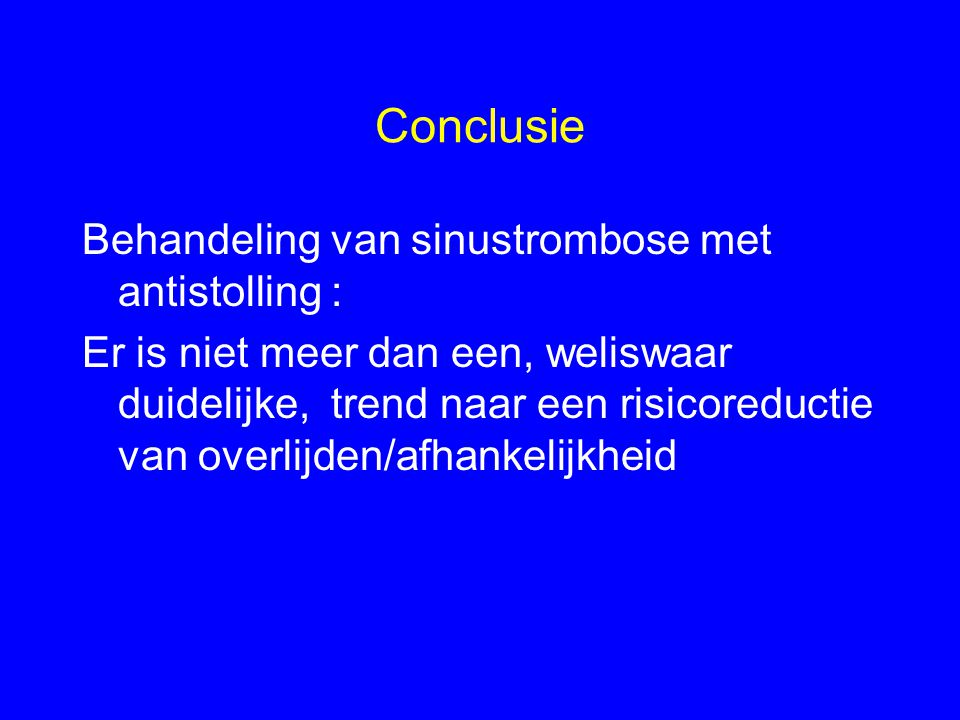Conclusie Behandeling van sinustrombose met antistolling :