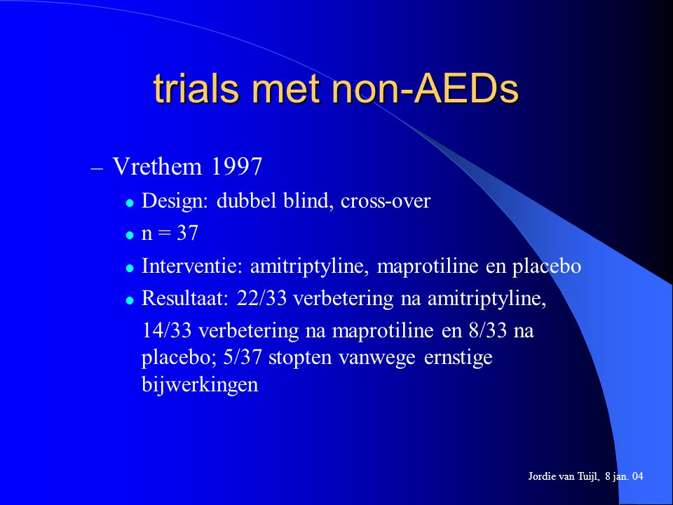 trials met non-AEDs Vrethem 1997 Design: dubbel blind, cross-over