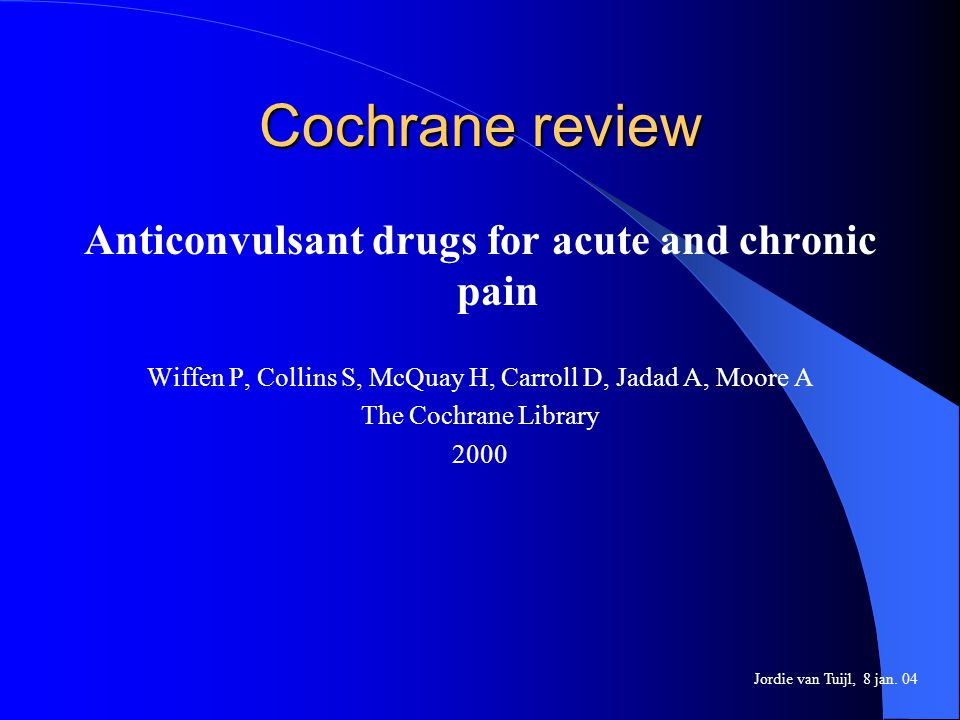 Anticonvulsant drugs for acute and chronic pain