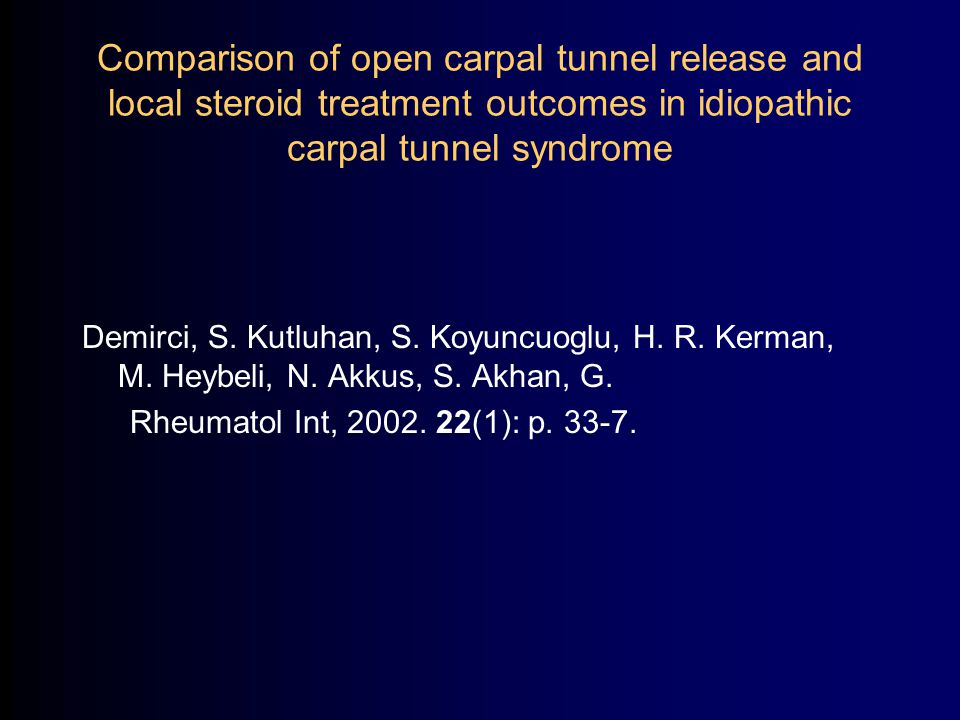 Comparison of open carpal tunnel release and local steroid treatment outcomes in idiopathic carpal tunnel syndrome