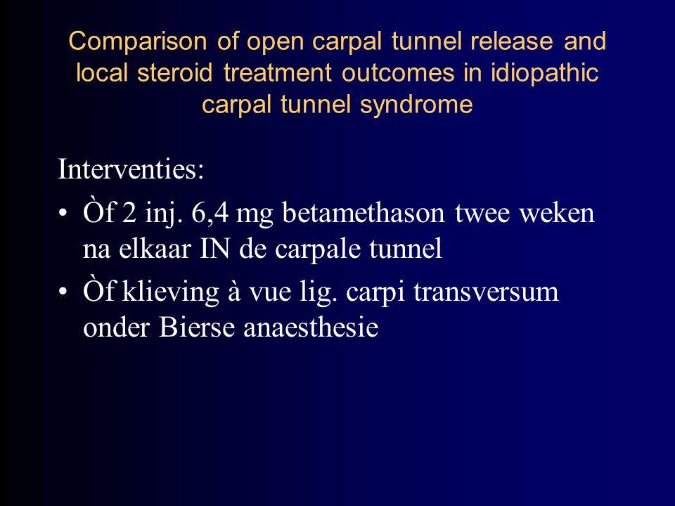 Òf klieving à vue lig. carpi transversum onder Bierse anaesthesie