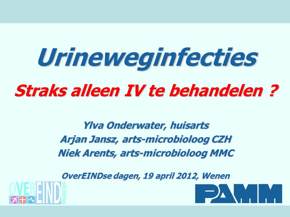 Urineweginfecties Straks alleen IV te behandelen